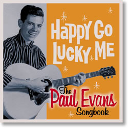 Paul Evans: Happy Go Lucky Me Castle Music CMRCD715